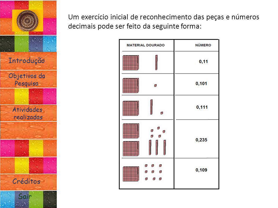 Um exercício inicial de reconhecimento das peças e números decimais pode ser feito da seguinte forma: