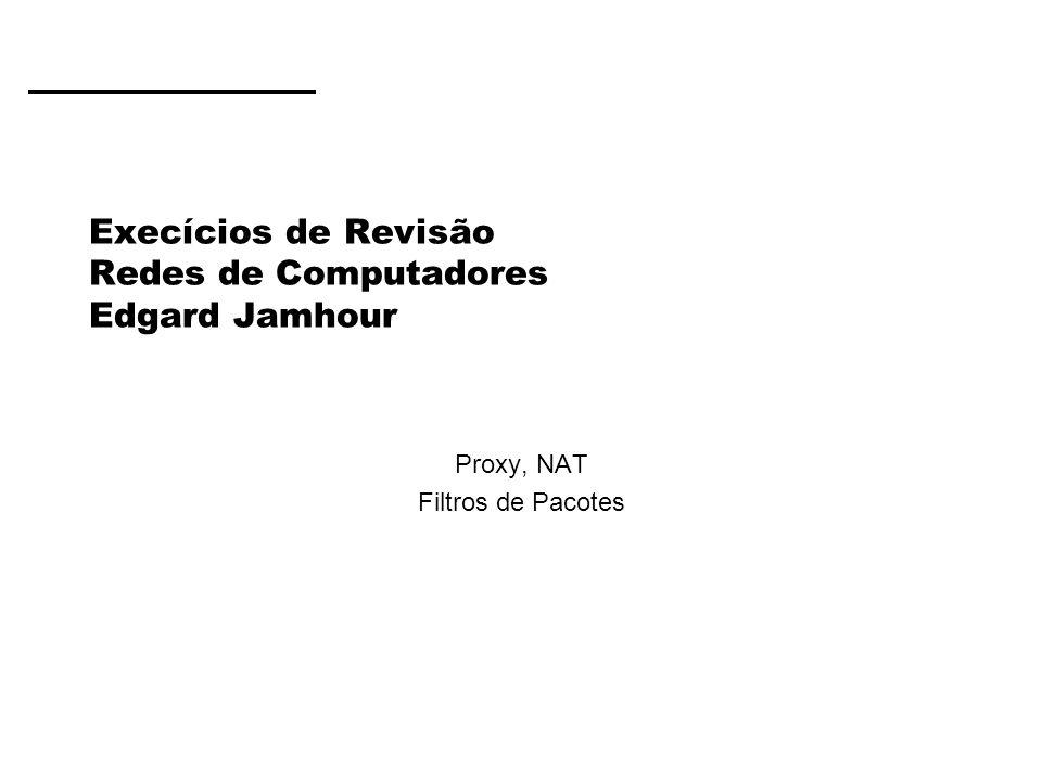 Execícios de Revisão Redes de Computadores Edgard Jamhour