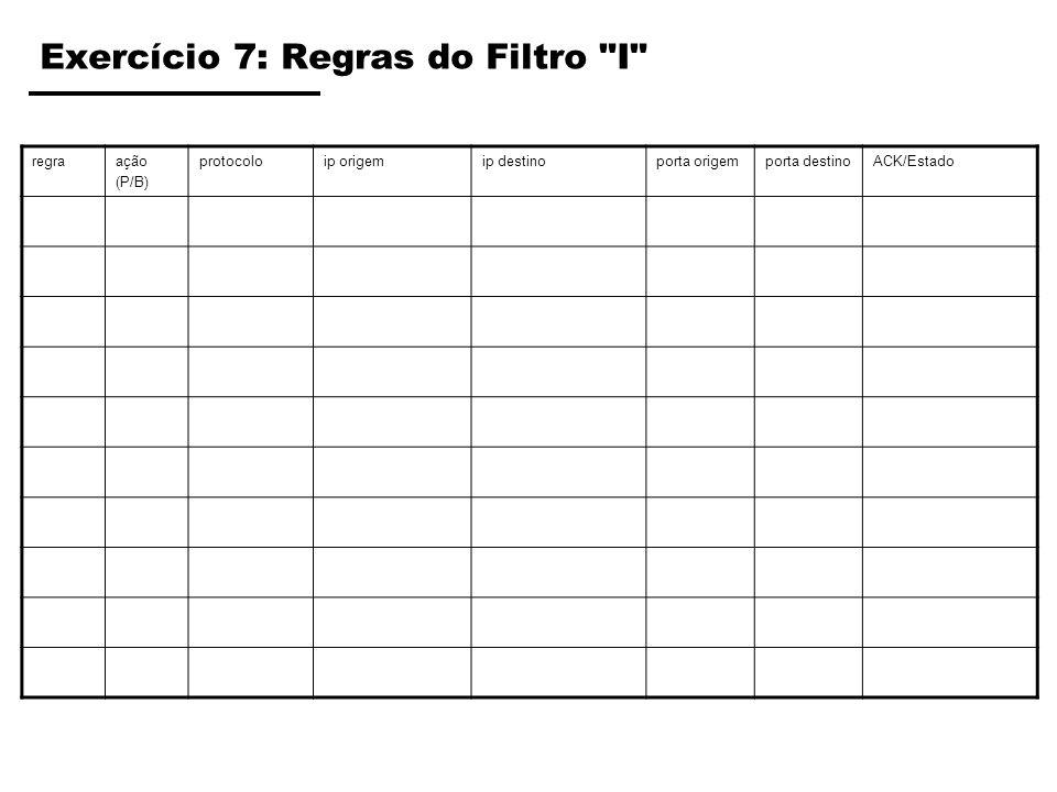 Exercício 7: Regras do Filtro I