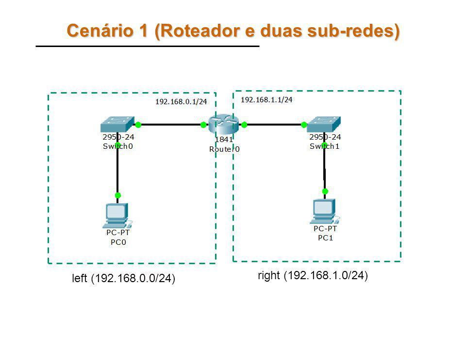 Cenário 1 (Roteador e duas sub-redes)