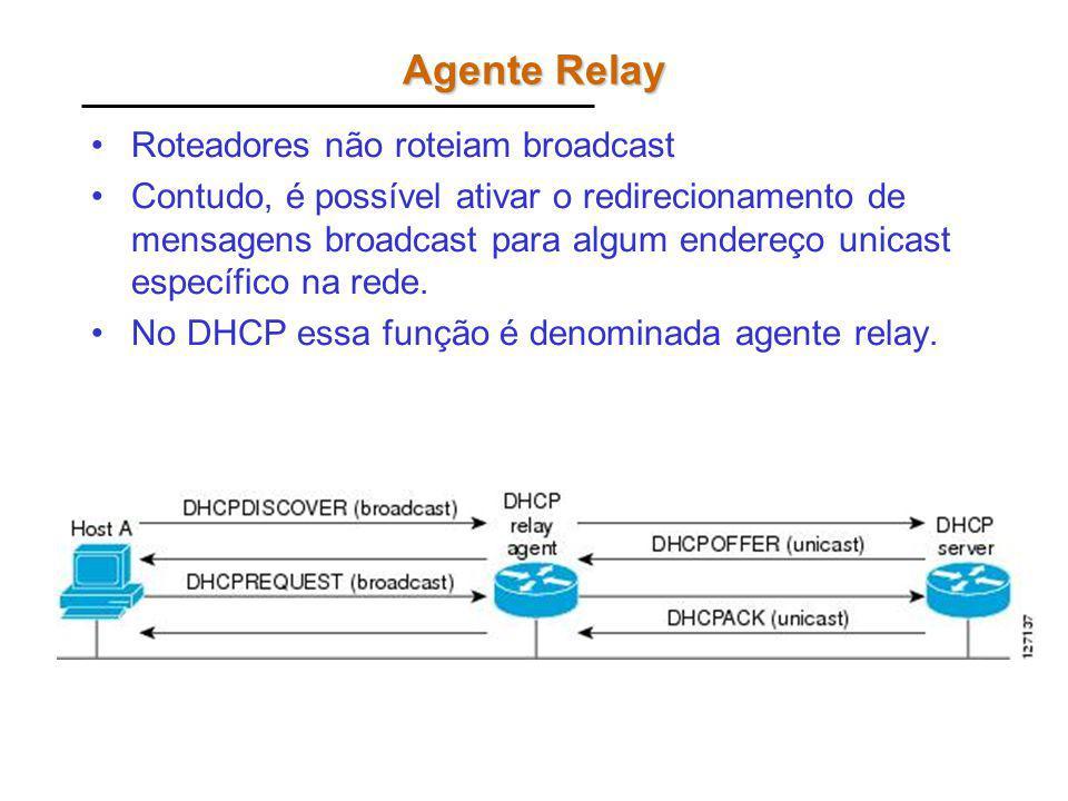 Agente Relay Roteadores não roteiam broadcast
