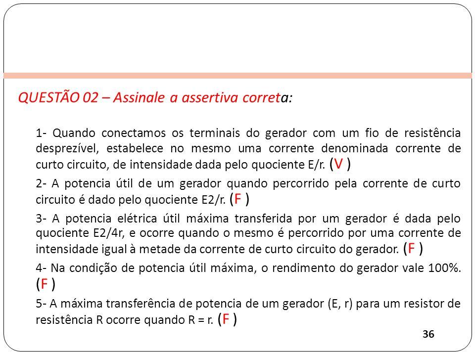 QUESTÃO 02 – Assinale a assertiva correta: