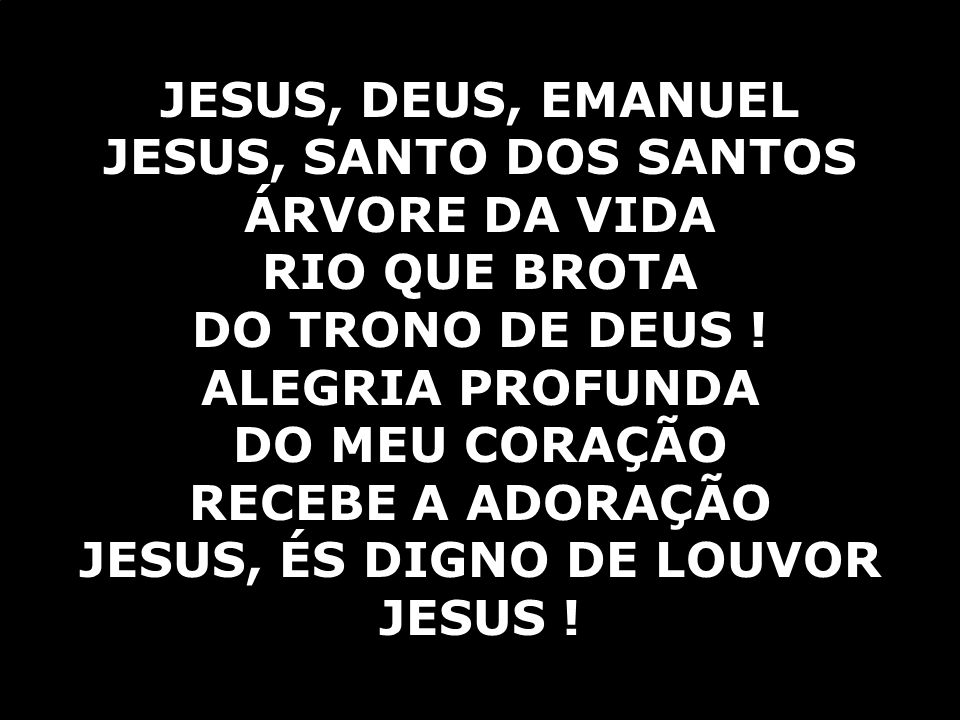JESUS, ÉS DIGNO DE LOUVOR