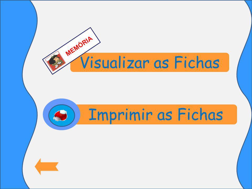 MEMÓRIA Visualizar as Fichas Imprimir as Fichas