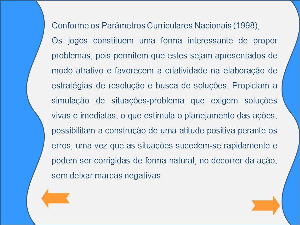 Conforme os Parâmetros Curriculares Nacionais (1998),