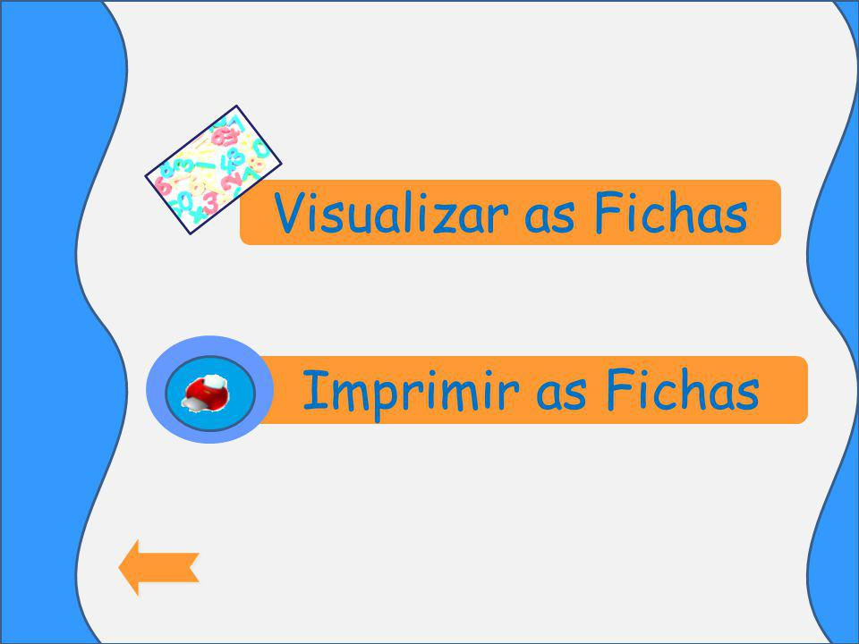 Visualizar as Fichas Imprimir as Fichas