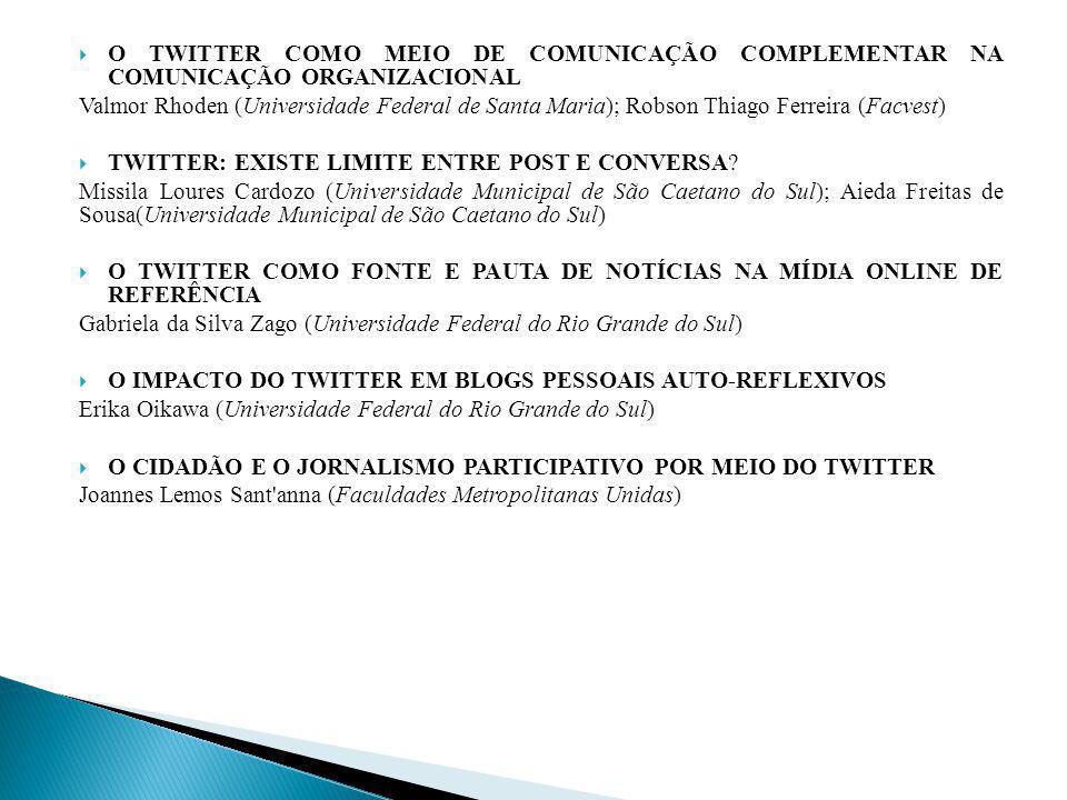 O TWITTER COMO MEIO DE COMUNICAÇÃO COMPLEMENTAR NA COMUNICAÇÃO ORGANIZACIONAL