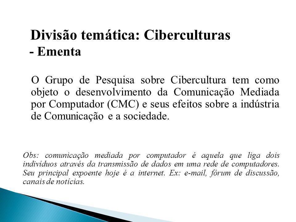 Divisão temática: Ciberculturas