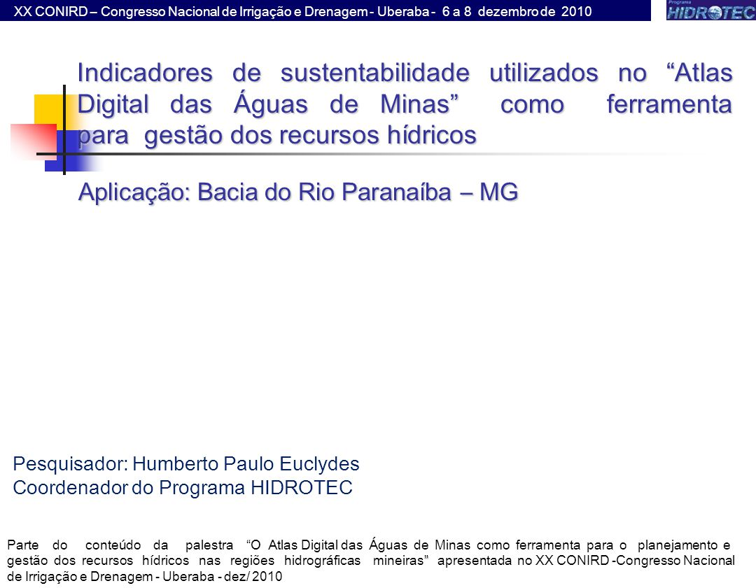 Aplicação: Bacia do Rio Paranaíba – MG