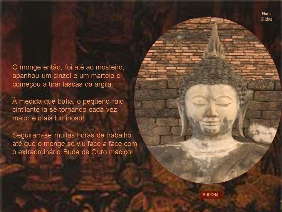 O monge então, foi até ao mosteiro, apanhou um cinzel e um martelo e