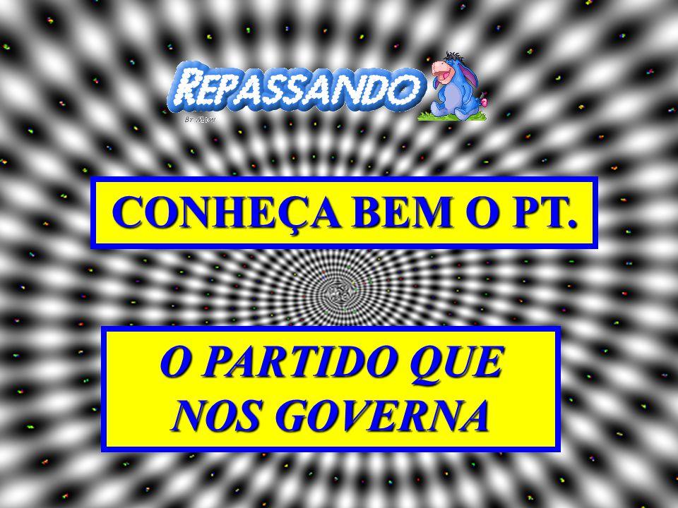 O PARTIDO QUE NOS GOVERNA