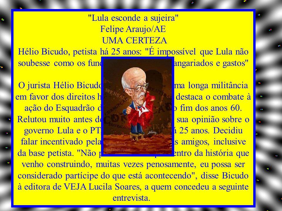 Lula esconde a sujeira