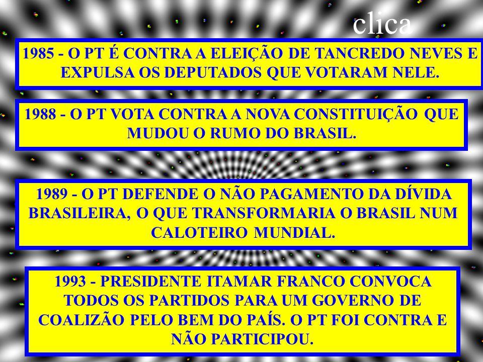 clica 1985 - O PT É CONTRA A ELEIÇÃO DE TANCREDO NEVES E EXPULSA OS DEPUTADOS QUE VOTARAM NELE.