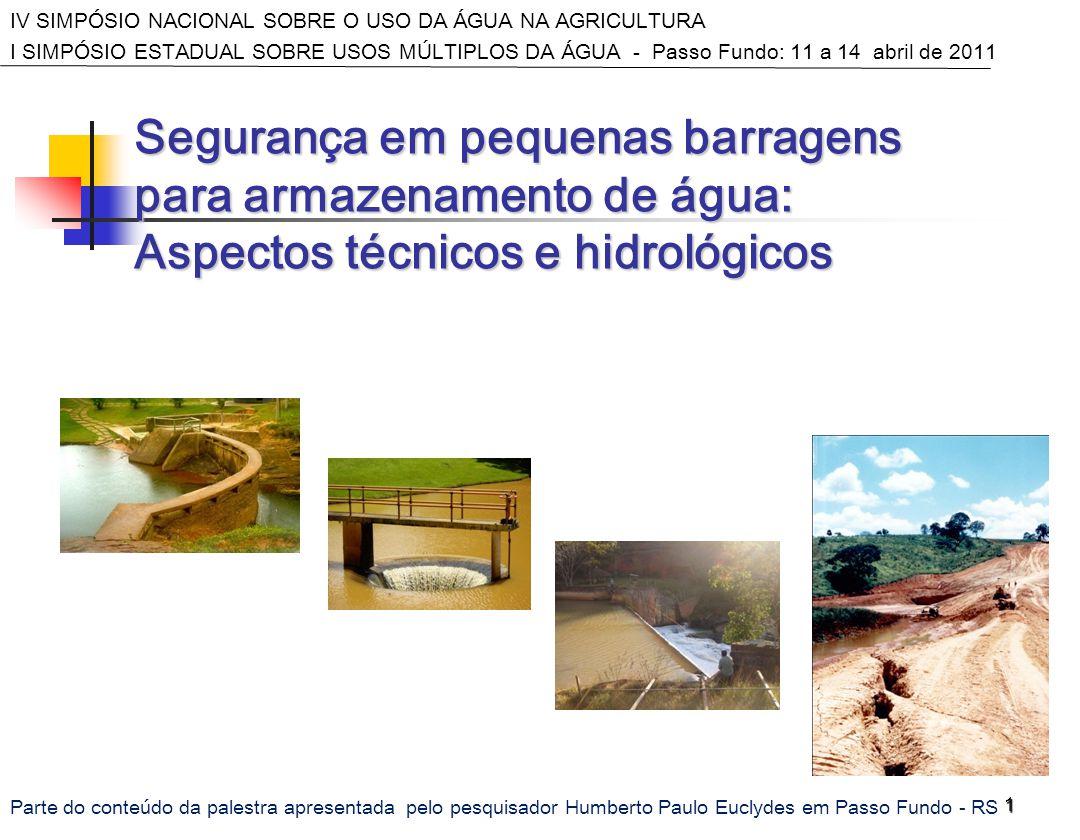 IV SIMPÓSIO NACIONAL SOBRE O USO DA ÁGUA NA AGRICULTURA I SIMPÓSIO ESTADUAL SOBRE USOS MÚLTIPLOS DA ÁGUA - Passo Fundo: 11 a 14 abril de 2011