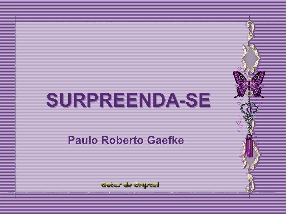 SURPREENDA-SE SURPREENDA-SE SURPREENDA-SE