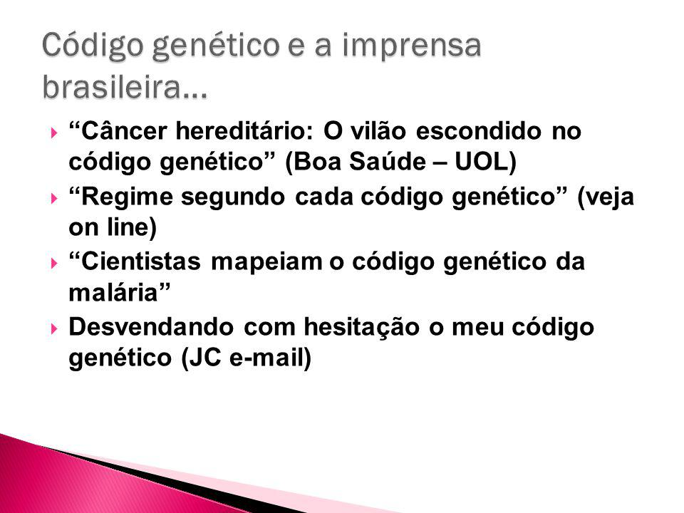 Código genético e a imprensa brasileira...