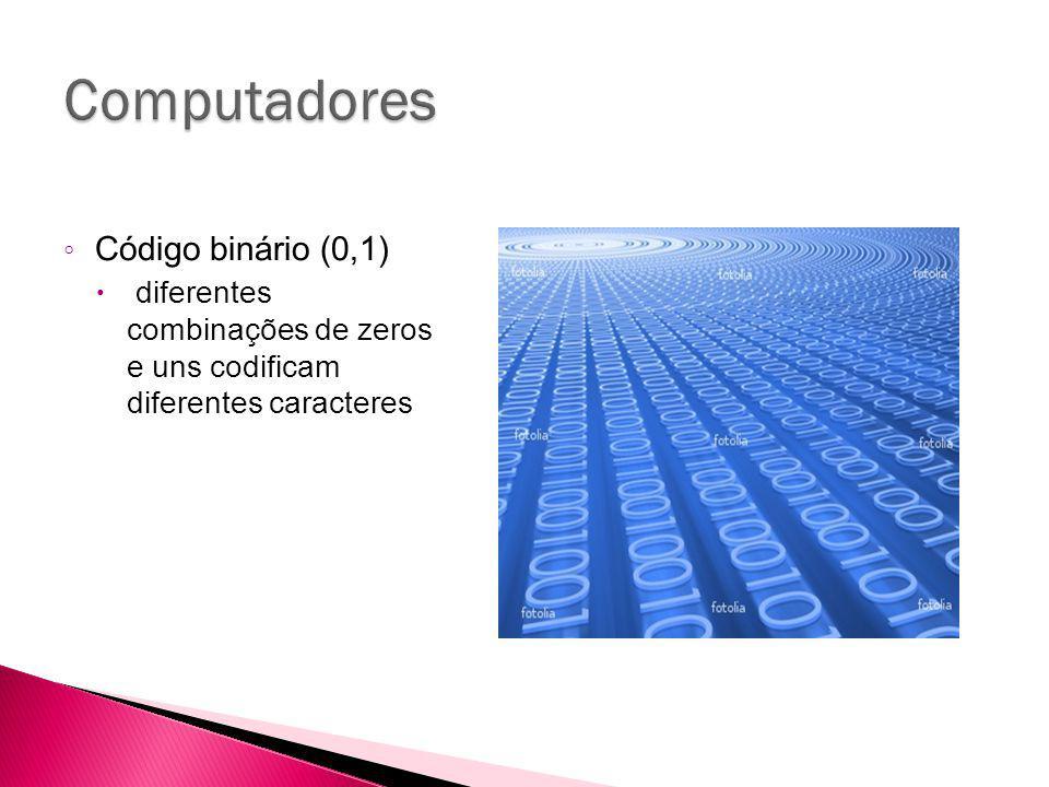 Computadores Código binário (0,1)