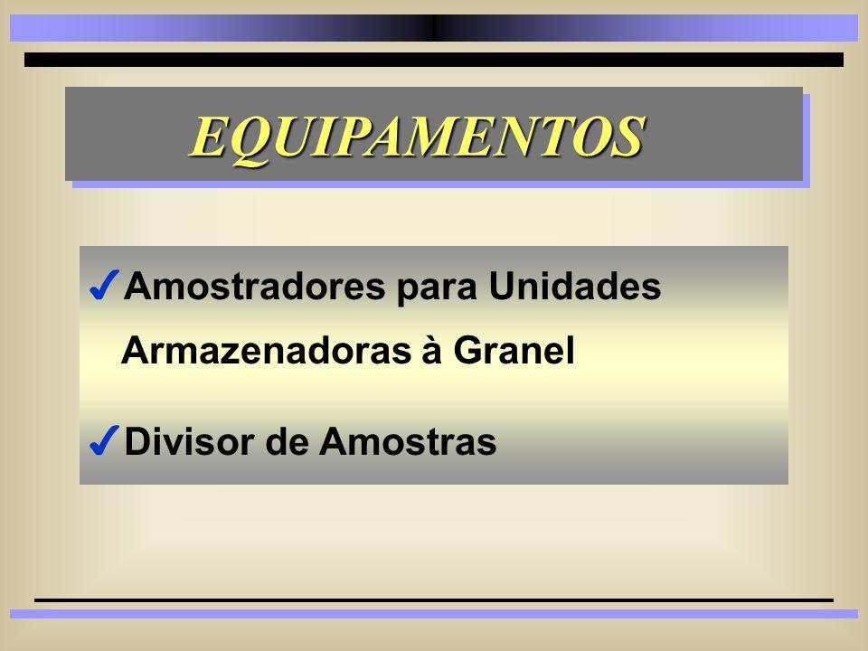 EQUIPAMENTOS Amostradores para Unidades Armazenadoras à Granel