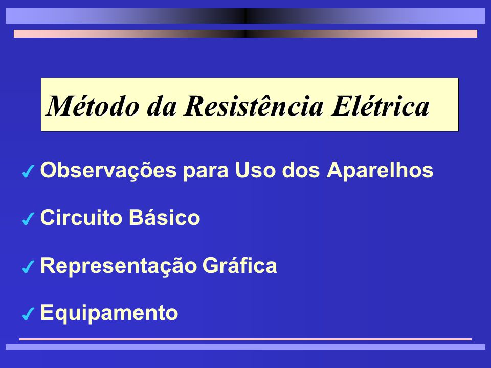 Método da Resistência Elétrica