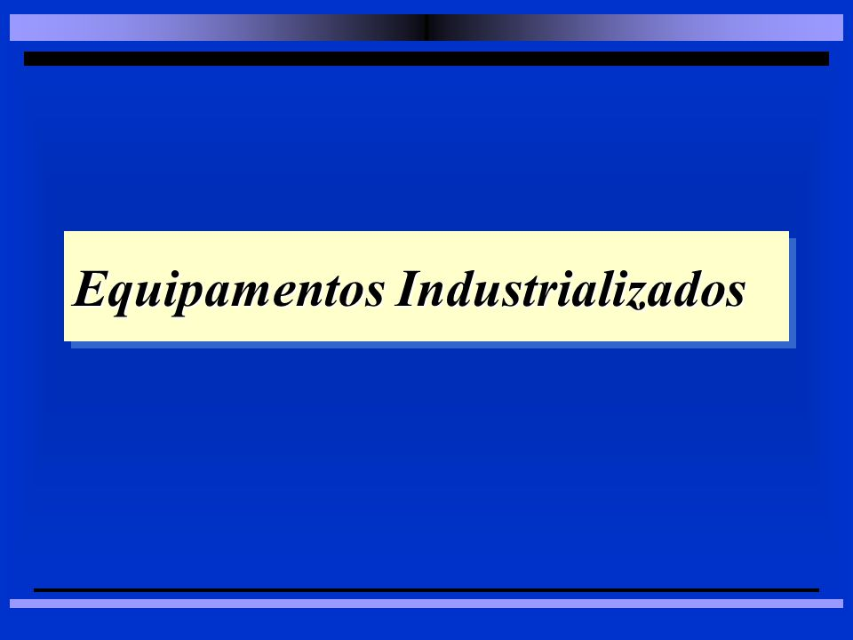 Equipamentos Industrializados