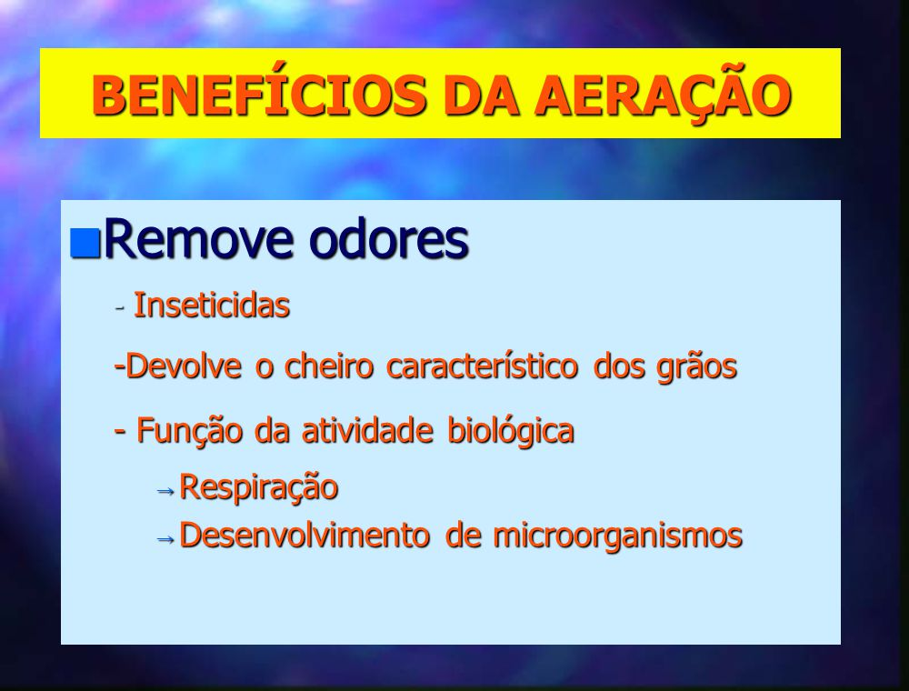 BENEFÍCIOS DA AERAÇÃO Remove odores