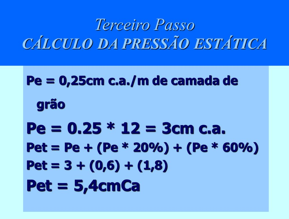 Terceiro Passo CÁLCULO DA PRESSÃO ESTÁTICA