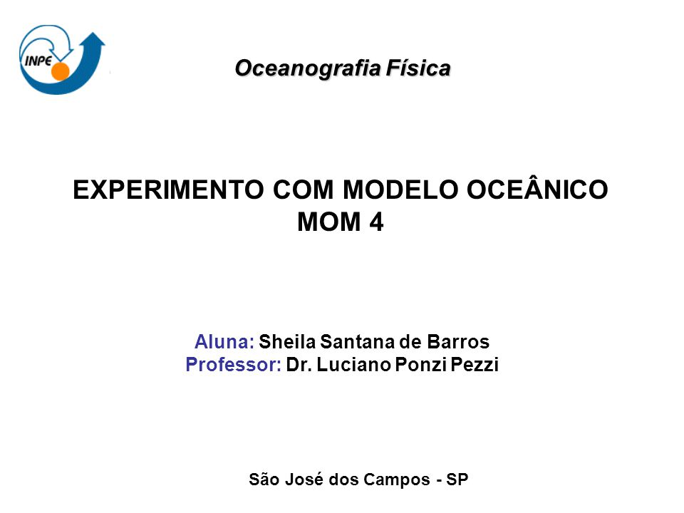 EXPERIMENTO COM MODELO OCEÂNICO MOM 4