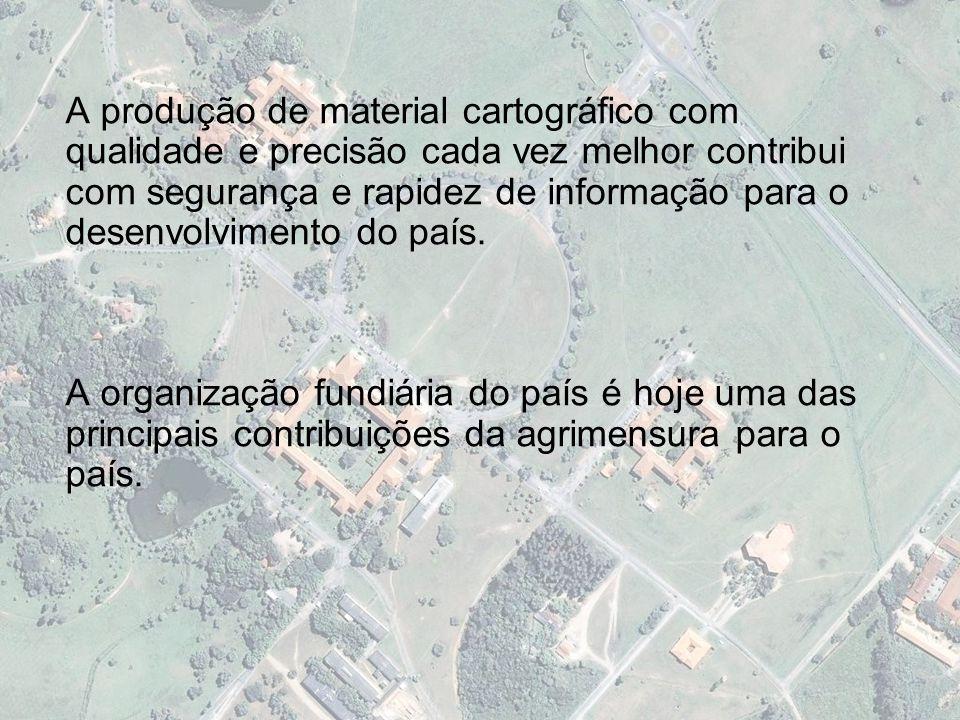 4 - IMPORTÂNCIA SÓCIO-ECONÔMICA-CULTURAL DO CURSO NA ATUALIDADE A produção de material cartográfico com qualidade e precisão cada vez melhor contribui com segurança e rapidez de informação para o desenvolvimento do país.
