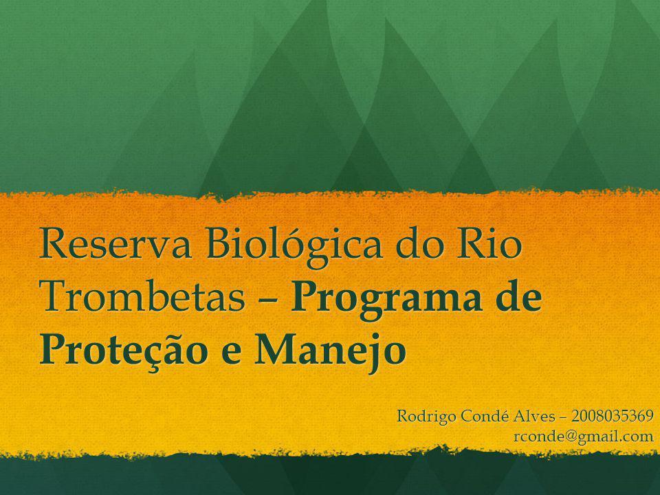 Reserva Biológica do Rio Trombetas – Programa de Proteção e Manejo