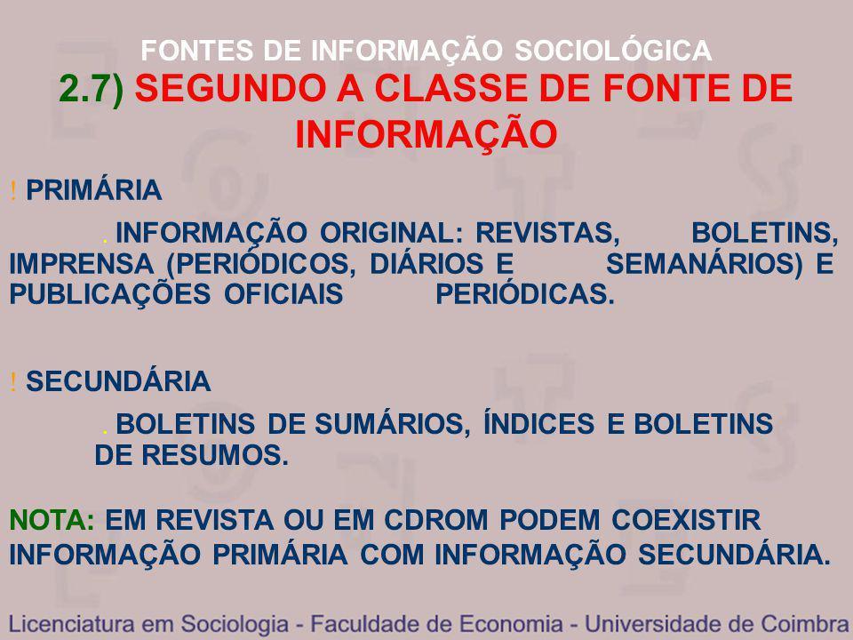 2.7) SEGUNDO A CLASSE DE FONTE DE INFORMAÇÃO
