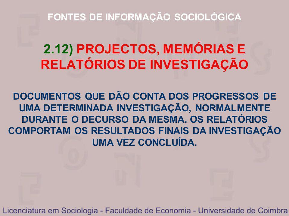 2.12) PROJECTOS, MEMÓRIAS E RELATÓRIOS DE INVESTIGAÇÃO