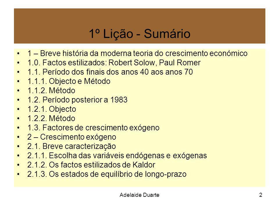 1º Lição - Sumário 1 – Breve história da moderna teoria do crescimento económico. 1.0. Factos estilizados: Robert Solow, Paul Romer.