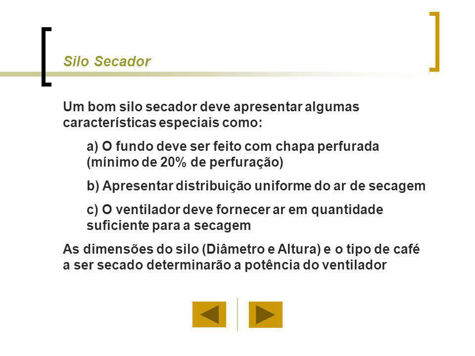 Silo Secador Um bom silo secador deve apresentar algumas características especiais como: