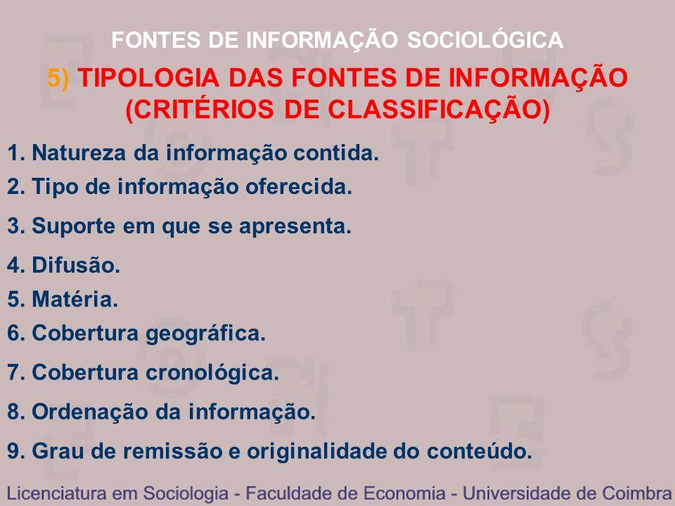 5) TIPOLOGIA DAS FONTES DE INFORMAÇÃO (CRITÉRIOS DE CLASSIFICAÇÃO)