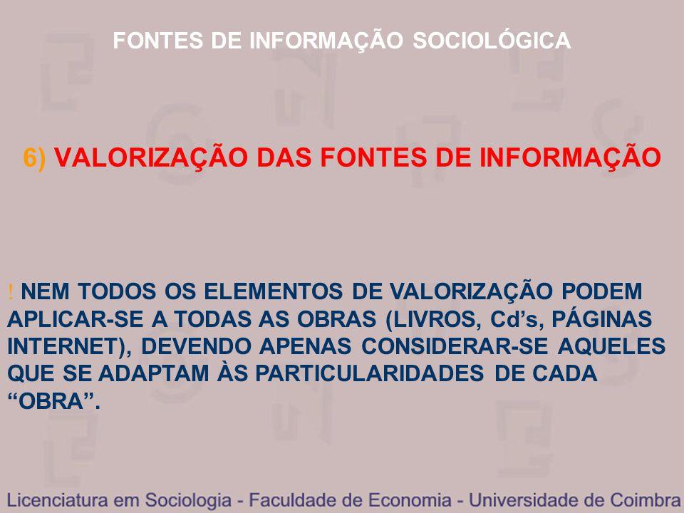 6) VALORIZAÇÃO DAS FONTES DE INFORMAÇÃO