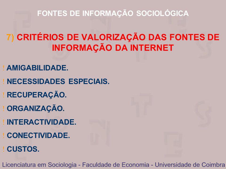 7) CRITÉRIOS DE VALORIZAÇÃO DAS FONTES DE INFORMAÇÃO DA INTERNET