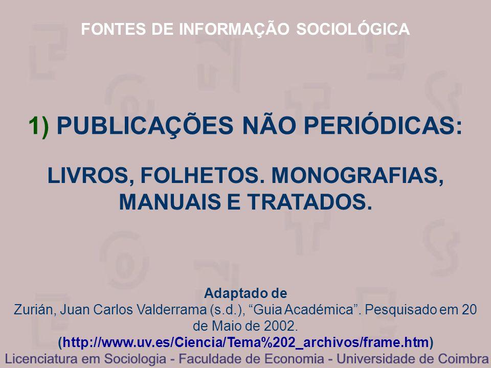 1) PUBLICAÇÕES NÃO PERIÓDICAS: