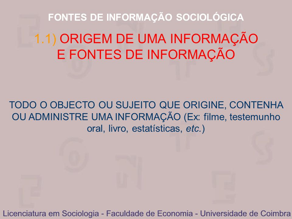 1.1) ORIGEM DE UMA INFORMAÇÃO E FONTES DE INFORMAÇÃO