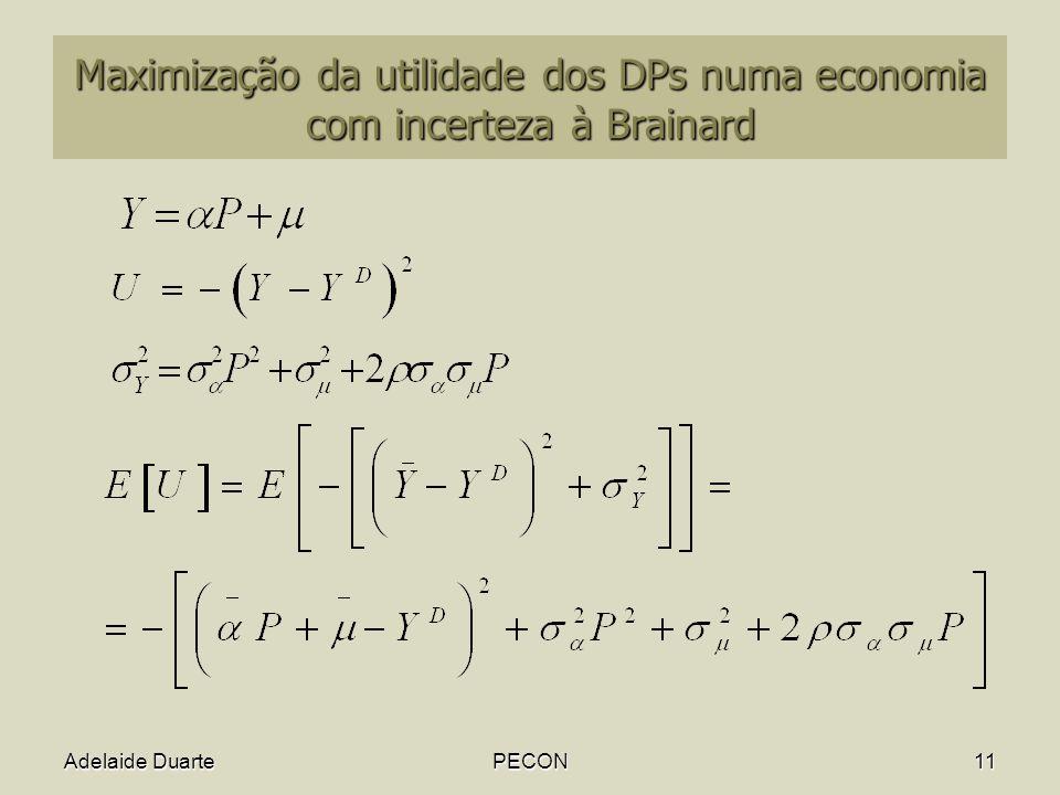 Maximização da utilidade dos DPs numa economia com incerteza à Brainard