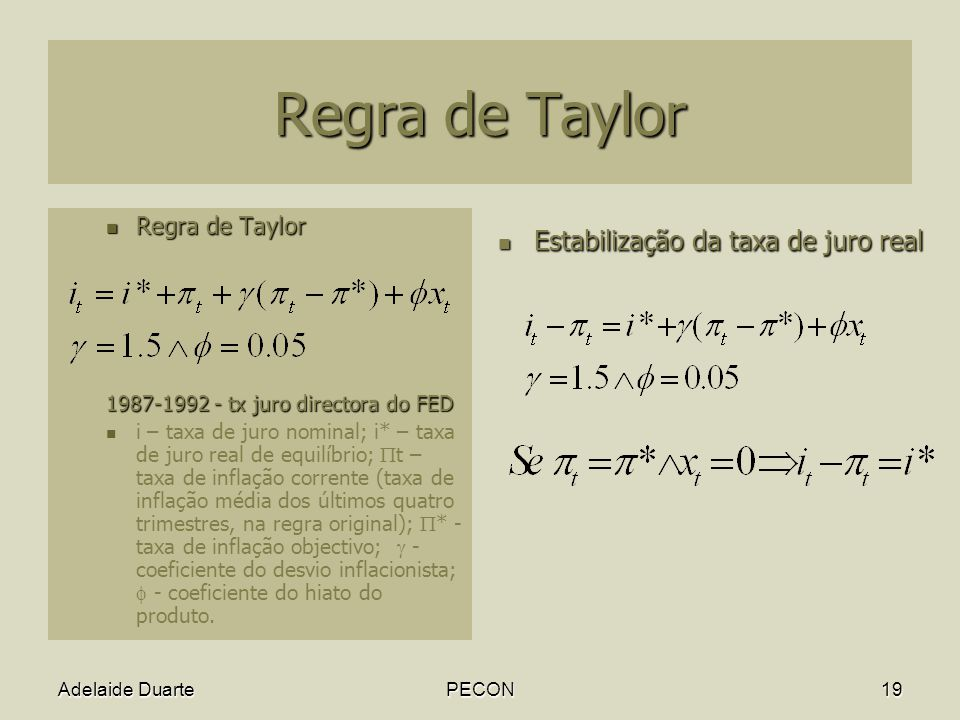 Regra de Taylor Estabilização da taxa de juro real Regra de Taylor