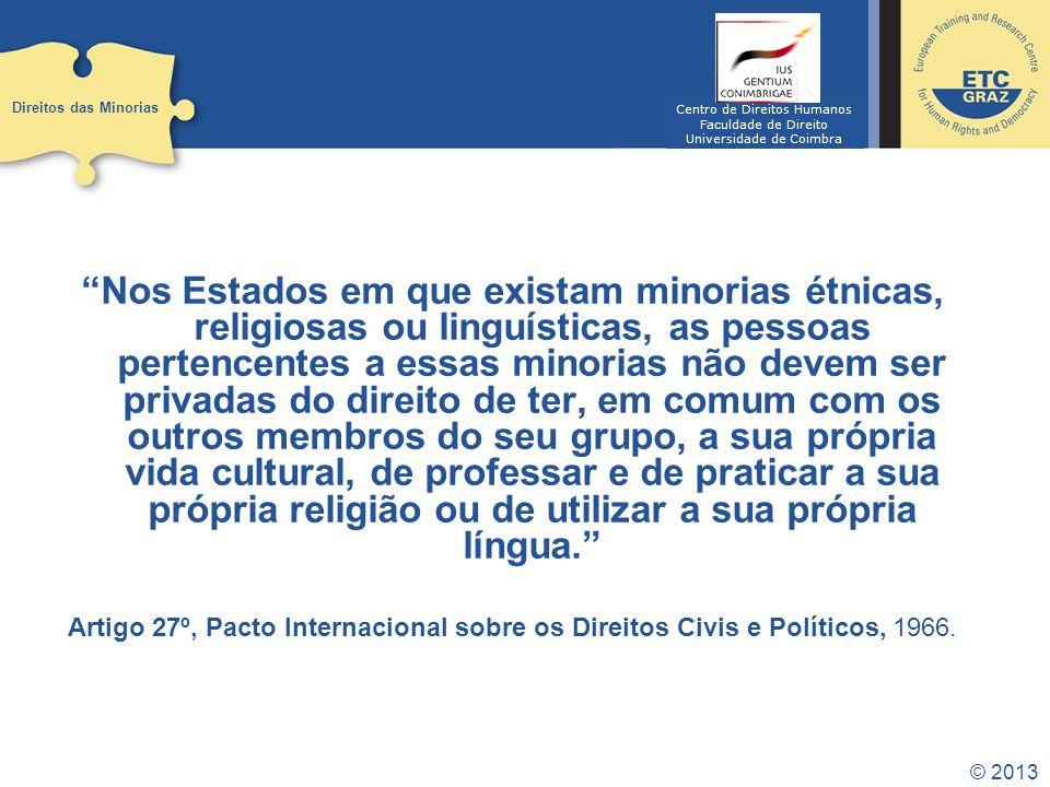 Direitos das Minorias Centro de Direitos Humanos. Faculdade de Direito. Universidade de Coimbra.
