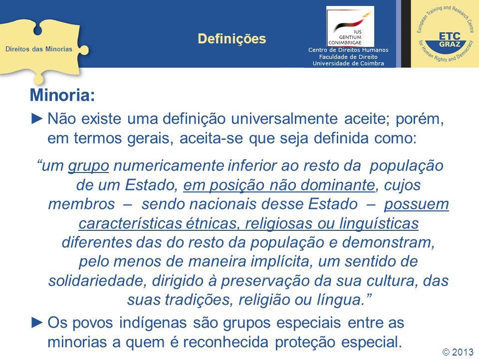 Definições Direitos das Minorias. Centro de Direitos Humanos. Faculdade de Direito. Universidade de Coimbra.
