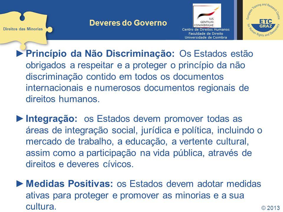 Deveres do Governo Direitos das Minorias. Centro de Direitos Humanos. Faculdade de Direito. Universidade de Coimbra.