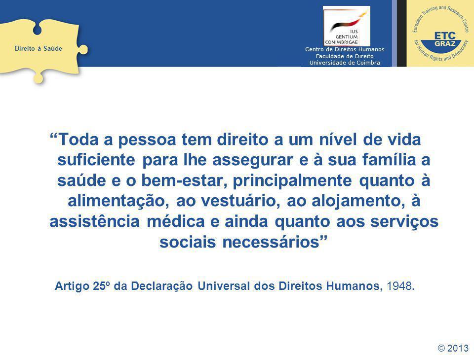 Direito à Saúde Centro de Direitos Humanos. Faculdade de Direito. Universidade de Coimbra.