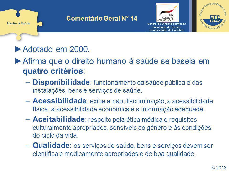 Afirma que o direito humano à saúde se baseia em quatro critérios: