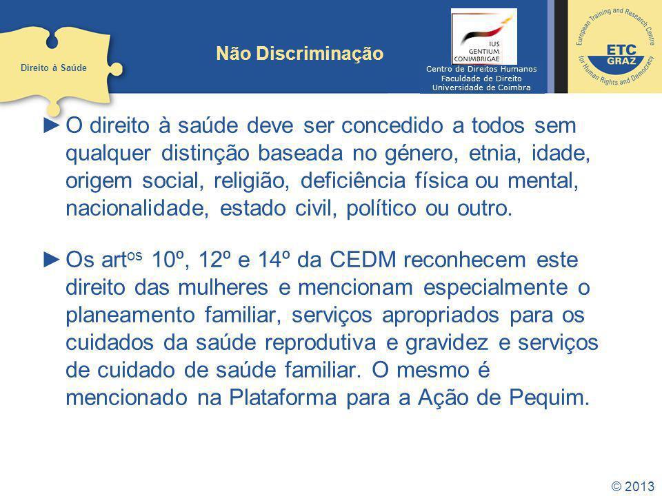 Não Discriminação Direito à Saúde. Centro de Direitos Humanos. Faculdade de Direito. Universidade de Coimbra.