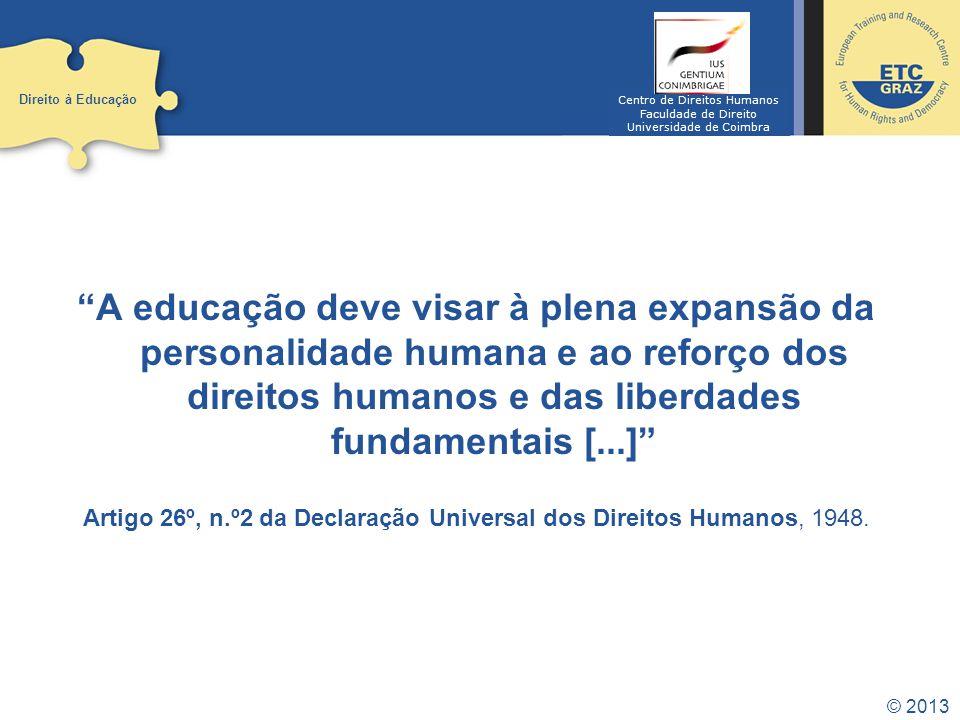 Direito à Educação Centro de Direitos Humanos. Faculdade de Direito. Universidade de Coimbra.