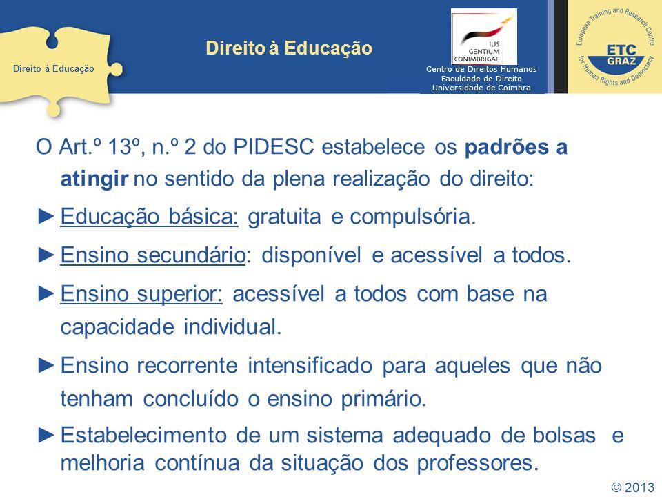 Educação básica: gratuita e compulsória.