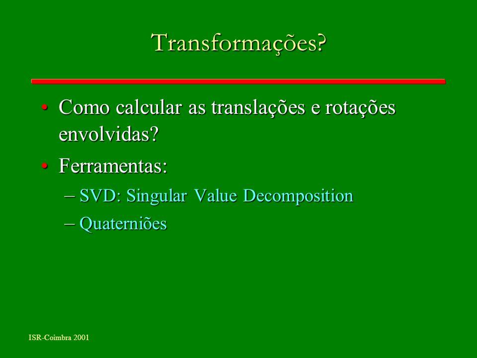Transformações Como calcular as translações e rotações envolvidas