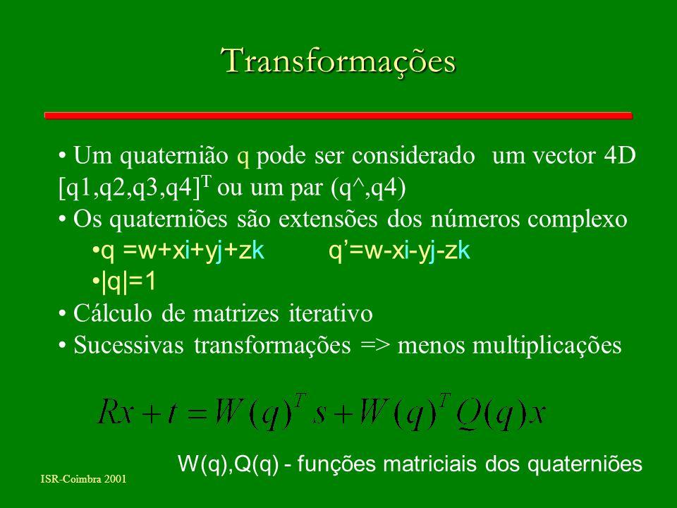 W(q),Q(q) - funções matriciais dos quaterniões